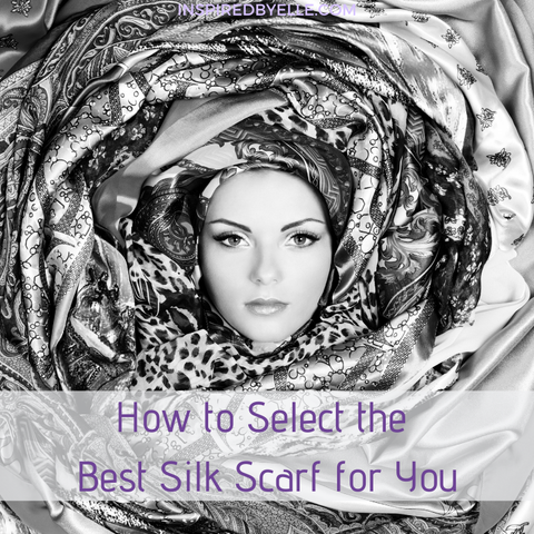 How to Select the Best Silk Scarf for You by Elle Smith