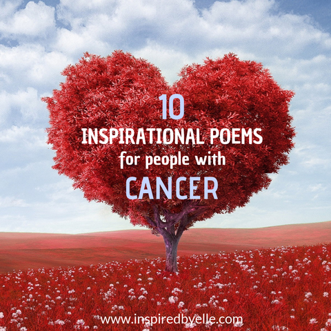 Elle Blog | 10 Inspirational Poems for People with Cancer - Inspired By Elle