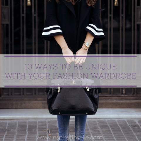 Blog Article 10 Ways to be Unique with your Fashion Wardrobe by Elle Smith Inspired By Elle