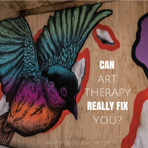 Blog Article - Can Art Therapy Really Fix You by Elle Smith Inspired By Elle