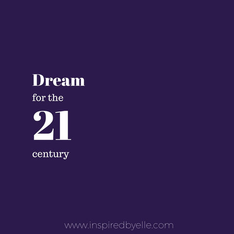 Dream for the 21st Century poem by Elle Smith of Inspired By Elle