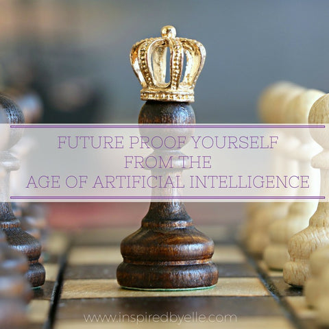 Article about how to Future Proof Yourself Against Artificial Intelligence by Elle Smith of Inspired By Elle