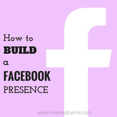 Article about How to grow your Facebook Presence by Elle Smith of Inspired By Elle