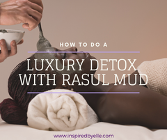 Elle Blog How to do a Luxury Detox with Rasul Mud by Elle Smith
