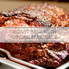 Unique Recipe Roast Beef with Ginger Marinade by Elle Smith Creativity in the Kitchen Inspired By Elle