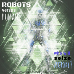 Blog Post Robots versus Humans who will seize victory by Elle Smith
