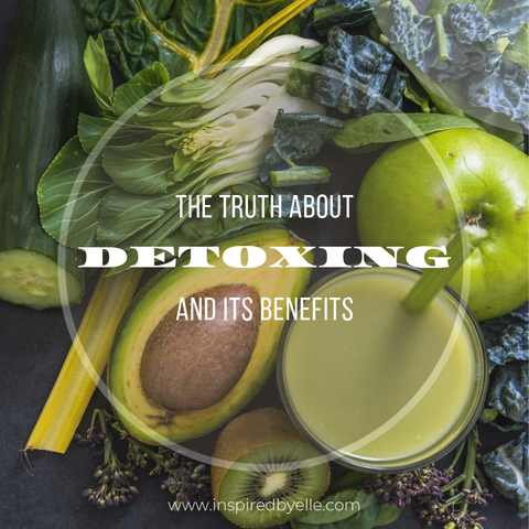 Elle Blog The Truth about Detoxing and its Benefits by Elle smith of Inspired By Elle