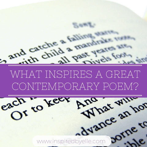 What Inspires a Great Contemporary Poem by Elle Smith of Inspired By Elle