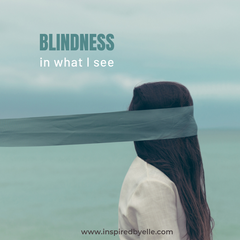 Blindness in what I see by Elle Smith