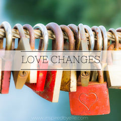 Original Poem - Love Changes by Elle Smith - London Poet