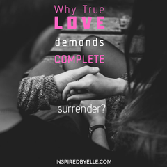 Elle Blog - Why True Love Demands Complete Surrender