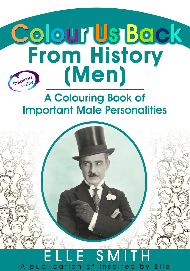 Colour Us Back From History Men Educational Colouring Book by Elle Smith of Inspired By Elle 9781999902353