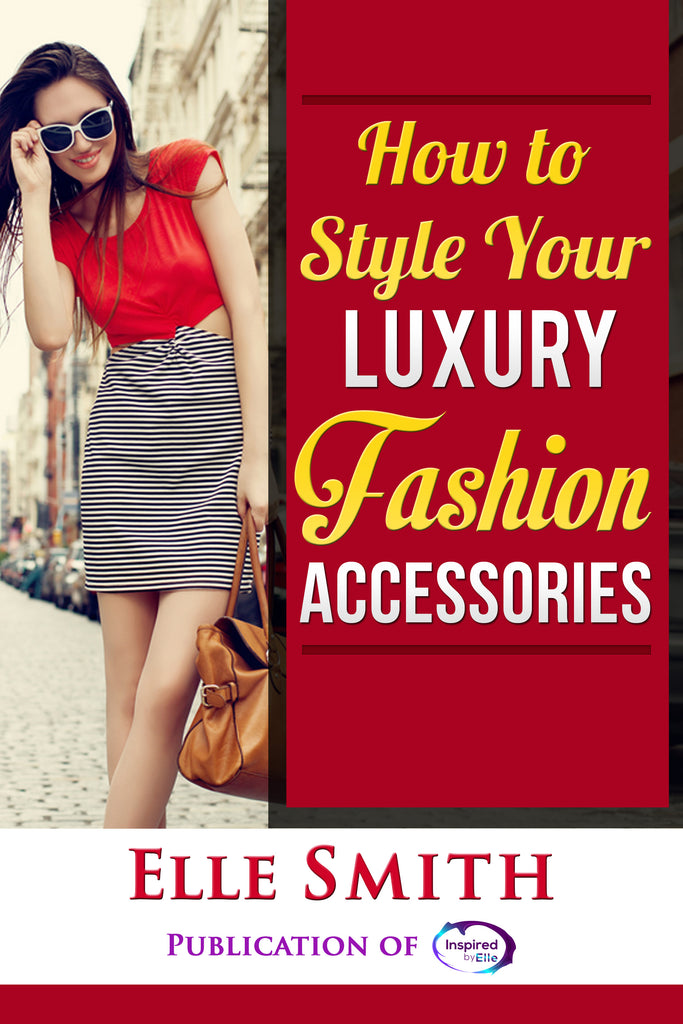 Book How to Style your Luxury Fashion Accessories by Elle Smith Inspired by Elle