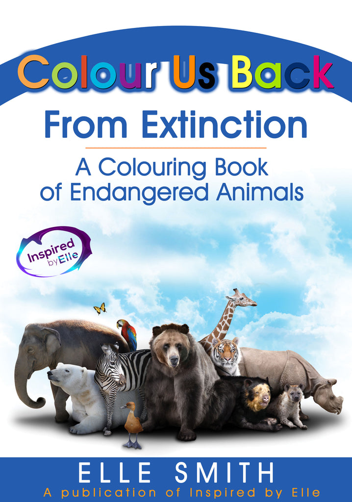 Colour Us back From Extinction Endangered Animal Art Educational Colouring Book by Elle Smith 9781999902308 Inspired By Elle Colouring Books for kids and adults