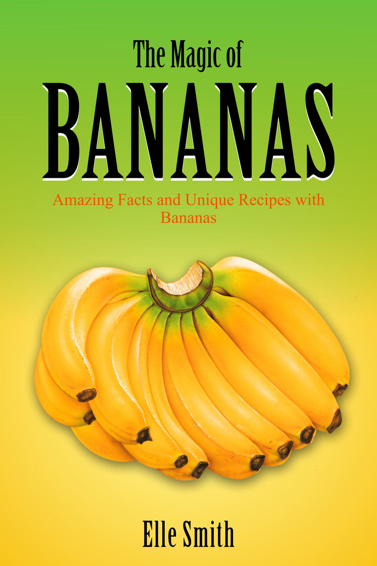 The Magic of Bananas by Elle Smith Cookery Book 9781999902322