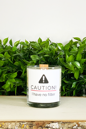 Caution I Have No Filter Treasure Candle