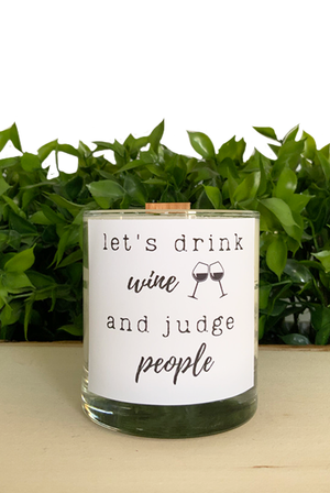 Let's Drink Wine And Judge People -  Treasure Candle