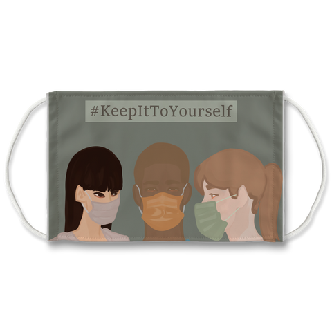 Face Mask (#KeepItToYourself)