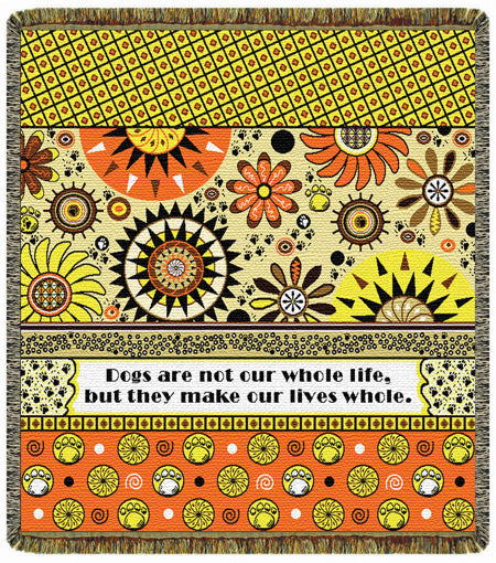 Dogs Make Our Lives Whole  Tapestry Throw