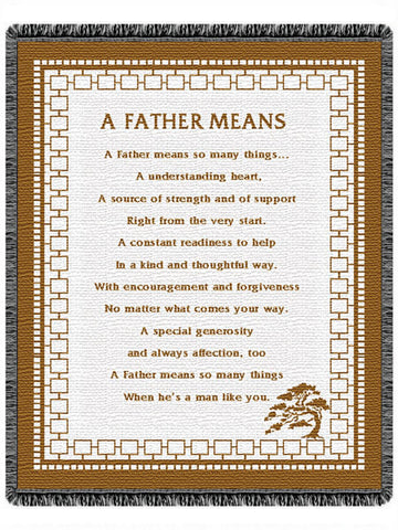 A Father Means Tapestry Throw