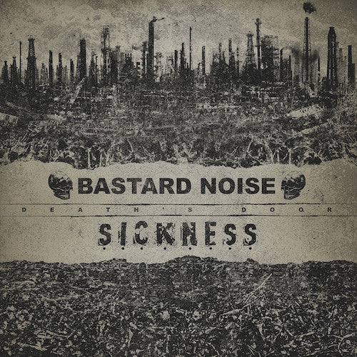 Bastard Noise / Sickness - Death's Door LP