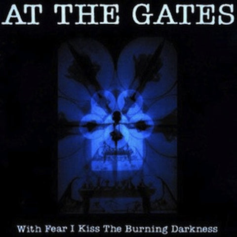At The Gates ‎– With Fear I Kiss The Burning Darkness LP