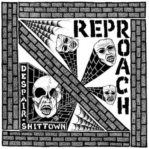 Reproach ‎– Despair / Shittown 7""