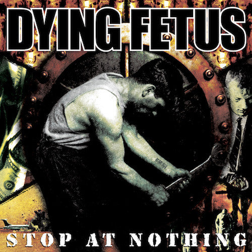 Dying Fetus - Stop at Nothing LP - Grindpromotion Records