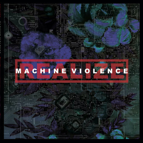 Realize - Machine Violence LP