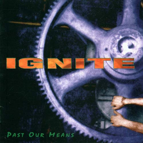 Ignite ‎– Past Our Means LP