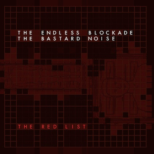 Endless Blockade, The / Bastard Noise, The* ‎– The Red List LP - Grindpromotion Records
