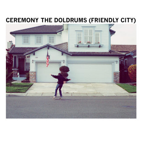 Ceremony – The Doldrums (Friendly City) 7""
