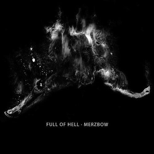 Full Of Hell / Merzbow - Full Of Hell / Merzbow LP (180g)