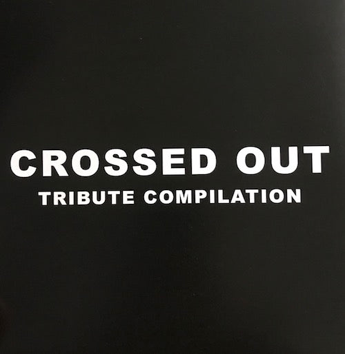 V / A - Tribute To Crossed Out 7""