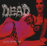 Dead / Embalming Theatre ‎– Plastic Whores 2011 / The Assimilation Of An Inhuman Beast 7""