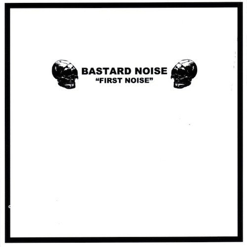 "Charred Remains A.K.A. Man Is The Bastard / Bastard Noise ‎– First Music / First Noise 7"" - Grindpromotion Records"