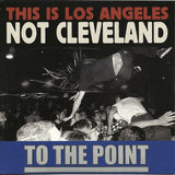 Short Fast And Loud #29 + F.Y.P.M / To The Point - This is Clevelan Not L.A. / This is Los Angeles Not Cleveland 7""