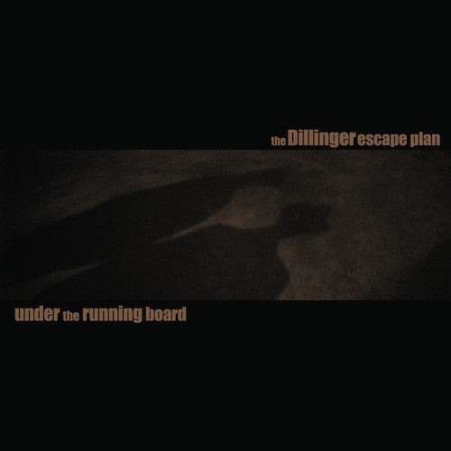 "The Dillinger Escape Plan ‎– Under The Running Board 10"" (Bronze Vinyl)"