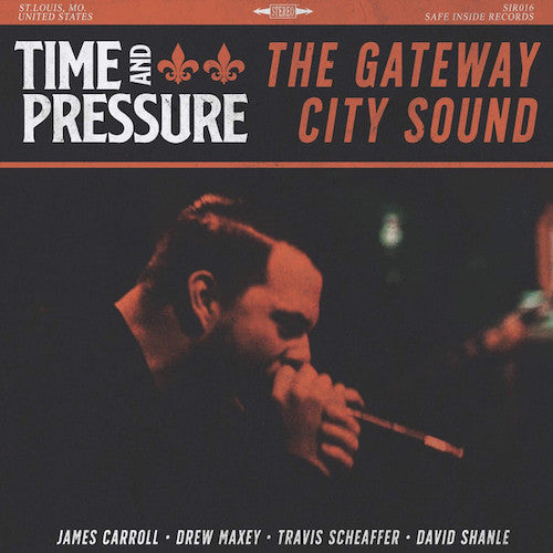 Time & Pressure ‎– The Gateway City Sound LP - Grindpromotion Records