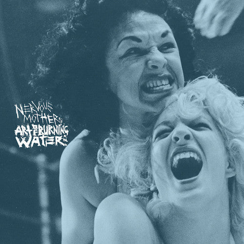 Nervous Mothers / Art Of Burning Water ‎– Nervous Mothers / Art Of Burning Water 7""