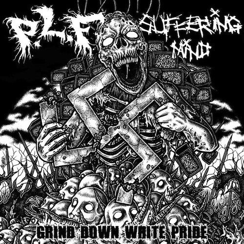 P.L.F.* / Suffering Mind ‎– Grind Down White Pride 5""
