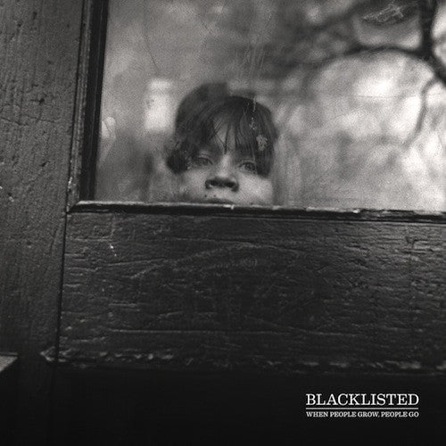 Blacklisted – When People Grow, People Go LP (White Vinyl)