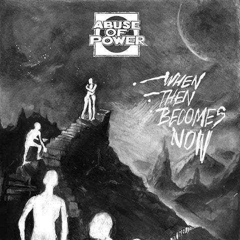 "Abuse Of Power ‎– When Then Becomes Now 7""(Brown Vinyl)"