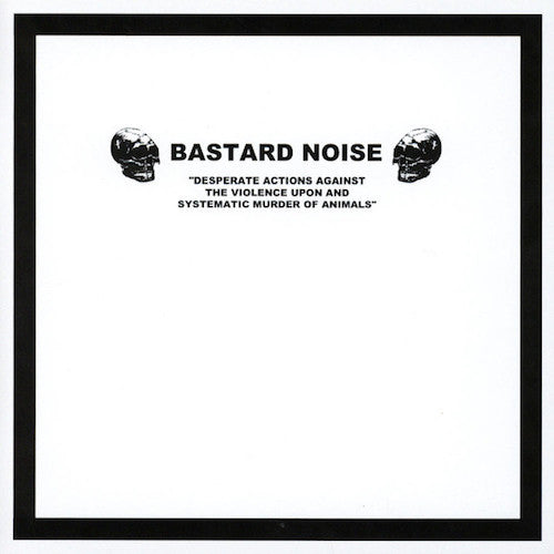 "Brutalomania / Bastard Noise ‎– Un Deconstructo Corto, Feo Y Violento / Desperate Actions Against The Violence Upon And Systematic Murder Of Animals 7"" - Grindpromotion Records"
