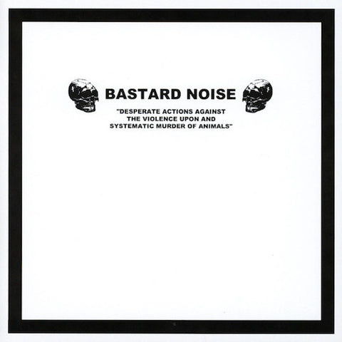 Brutalomania / Bastard Noise ‎– Un Deconstructo Corto, Feo Y Violento / Desperate Actions Against The Violence Upon And Systematic Murder Of Animals 7""