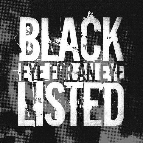 BLACKLISTED - EYE FOR AN EYE 7""