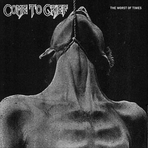 Come To Grief ‎– The Worst Of Times LP
