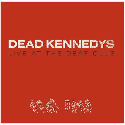 Dead Kennedys ‎– Live At The Deaf Club LP