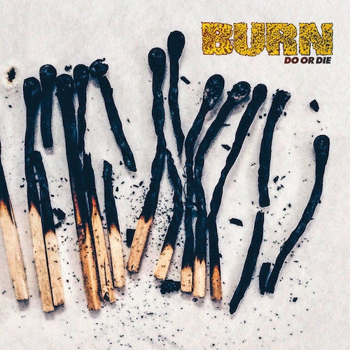 Burn ‎– Do Or Die LP - Grindpromotion Records