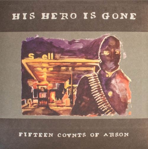 His Hero Is Gone ‎– Fifteen Counts Of Arson LP